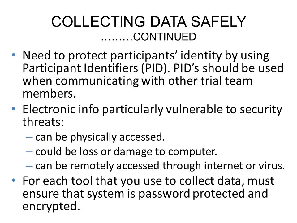 COLLECTING DATA SAFELY ………CONTINUED
