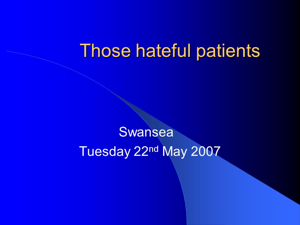 Those hateful patients