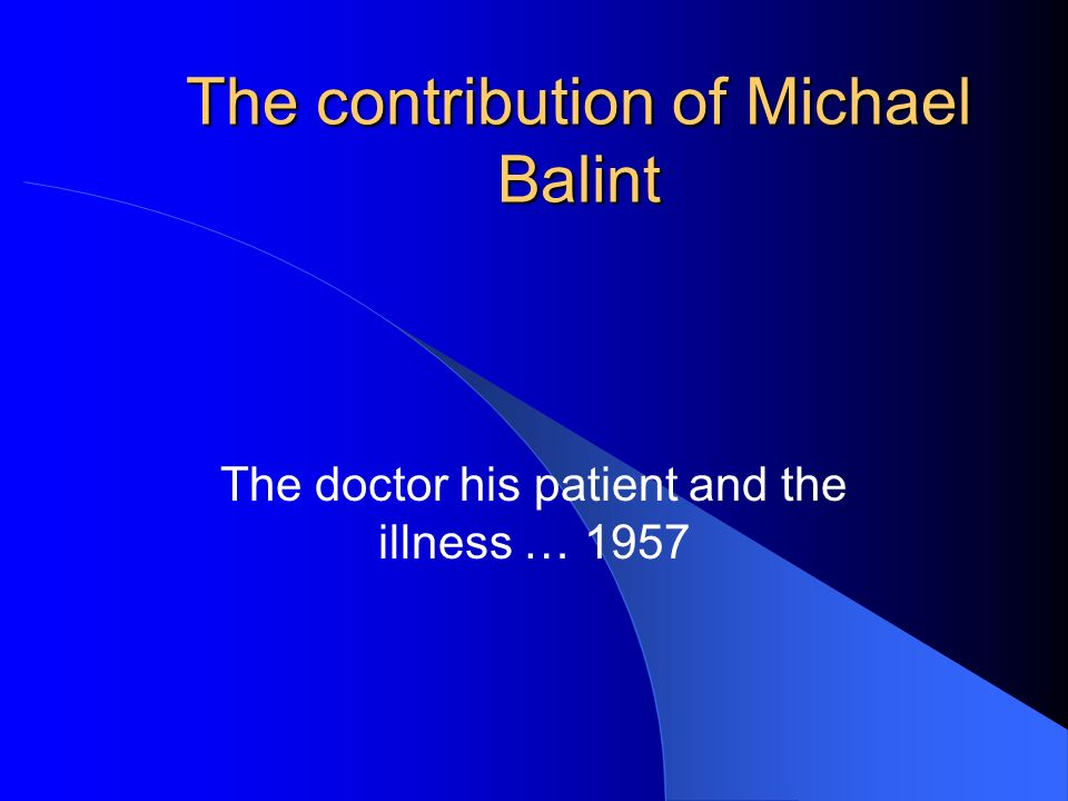 The contribution of Michael Balint