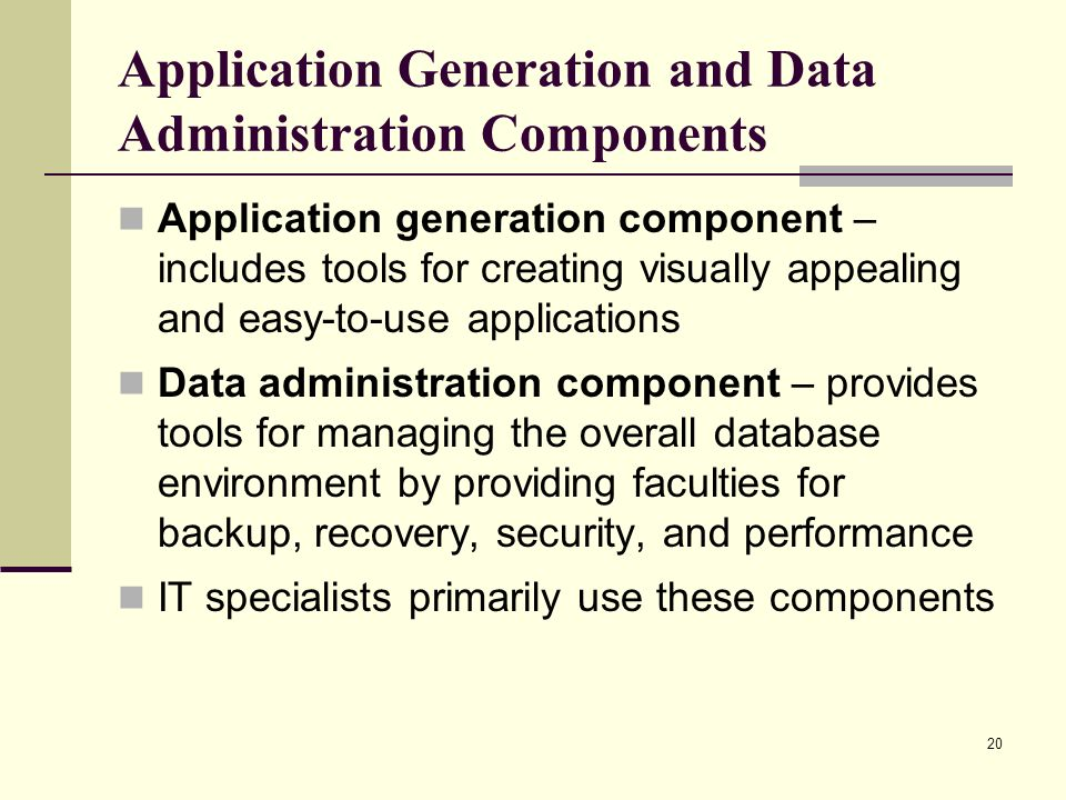 Application Generation and Data Administration Components