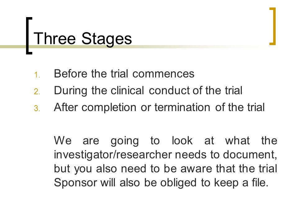 Three Stages Before the trial commences