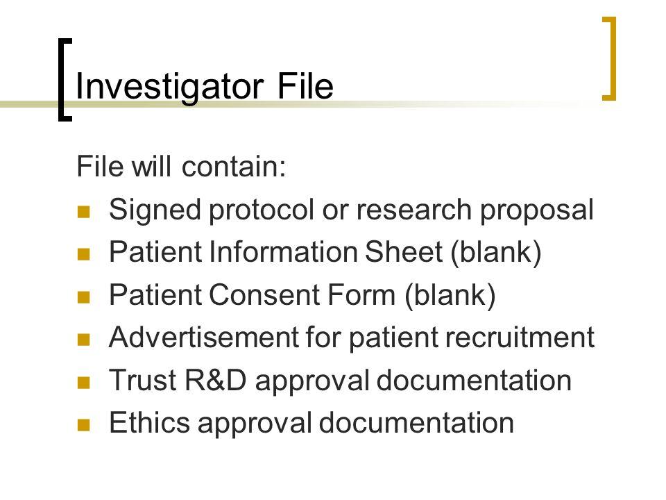 Investigator File File will contain: