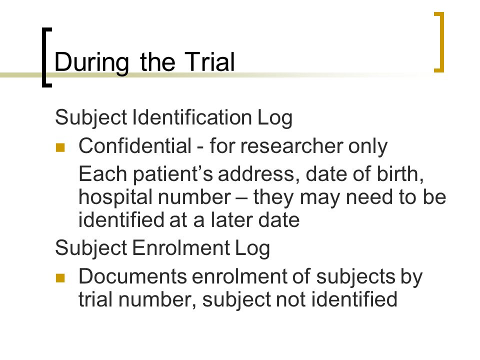 During the Trial Subject Identification Log