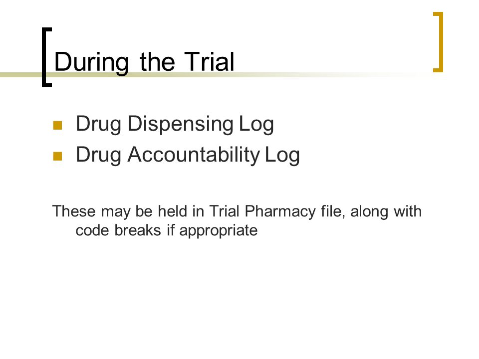 During the Trial Drug Dispensing Log Drug Accountability Log