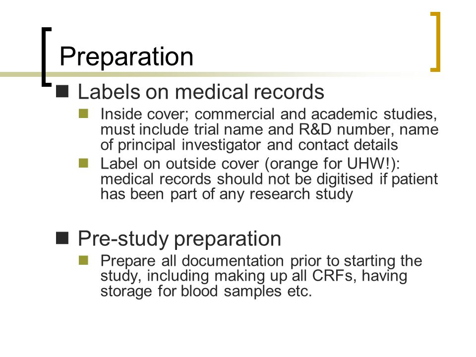 Preparation Labels on medical records Pre-study preparation
