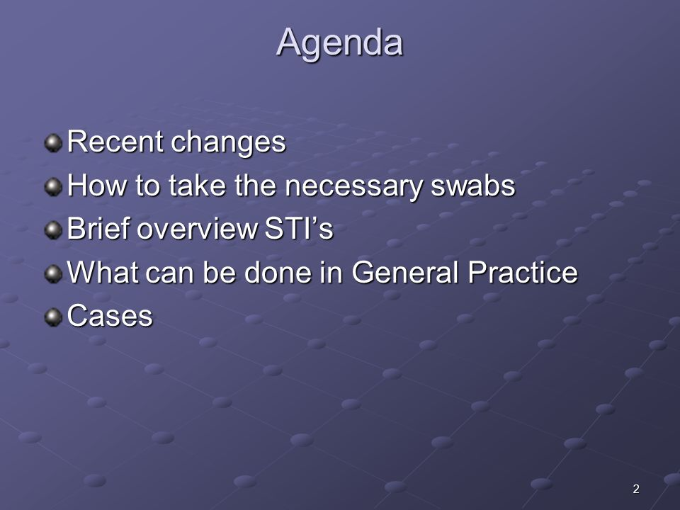 Agenda Recent changes How to take the necessary swabs