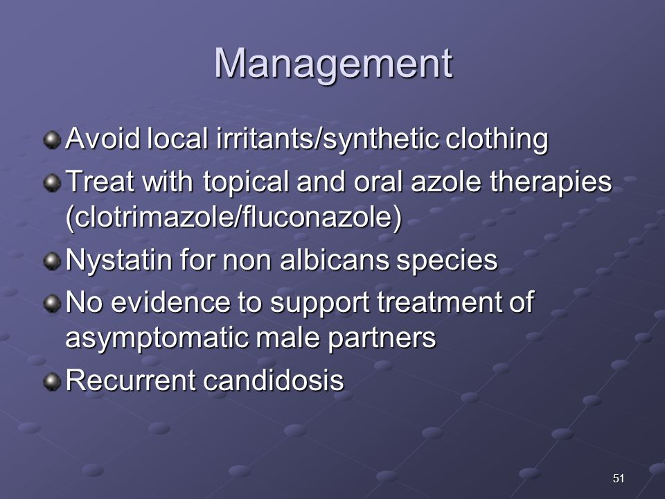 Management Avoid local irritants/synthetic clothing