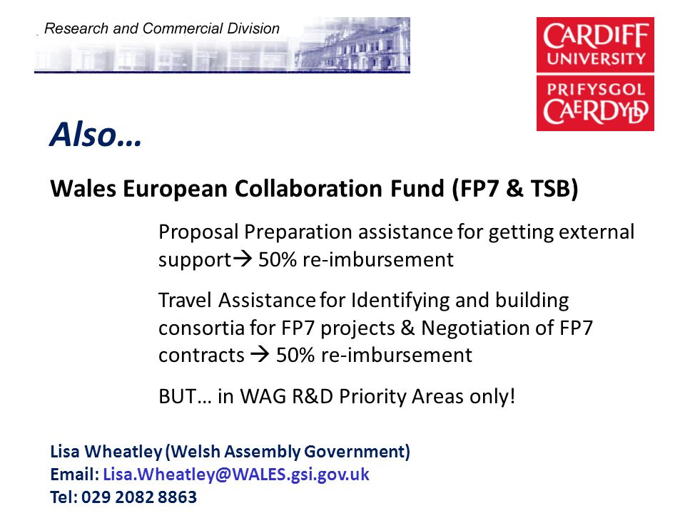 Also… Wales European Collaboration Fund (FP7 & TSB)