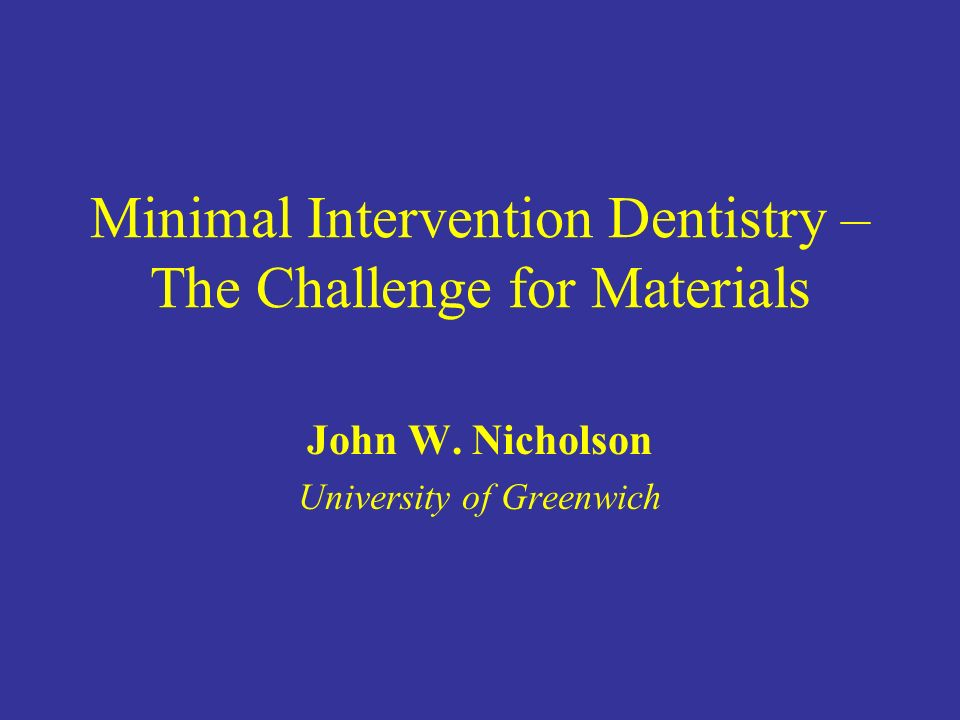 Minimal Intervention Dentistry – The Challenge for Materials