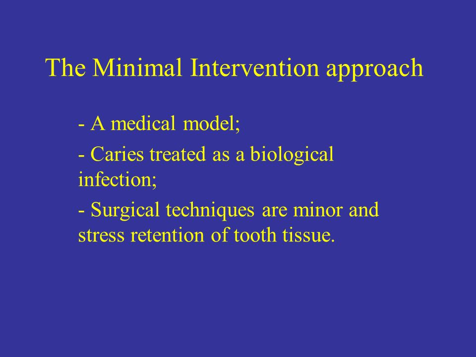 The Minimal Intervention approach