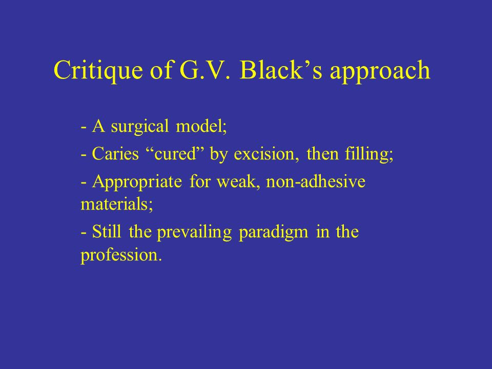 Critique of G.V. Black's approach