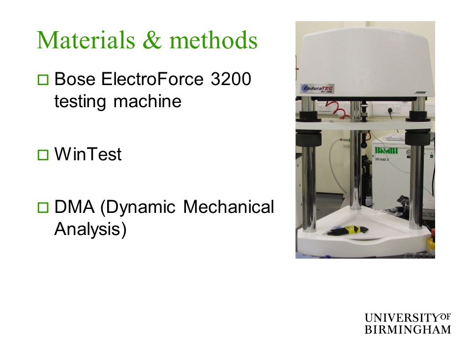 Materials & methods Bose ElectroForce 3200 testing machine WinTest