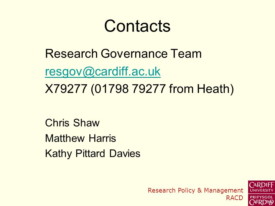 Contacts Research Governance Team resgov@cardiff.ac.uk
