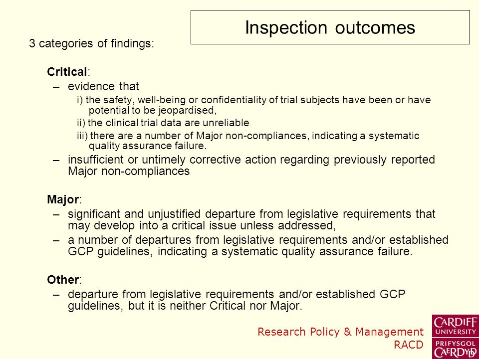 Inspection outcomes 3 categories of findings: Critical: evidence that