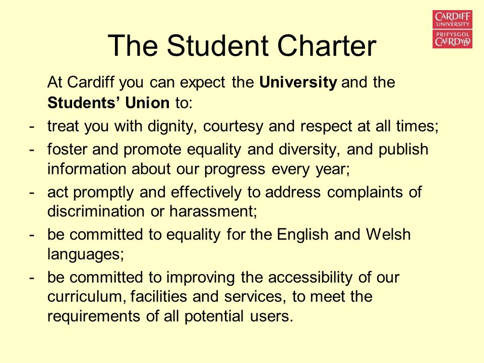 The Student Charter At Cardiff you can expect the University and the Students' Union to: