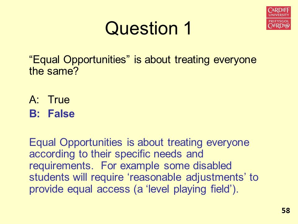 Question 1 Equal Opportunities is about treating everyone the same