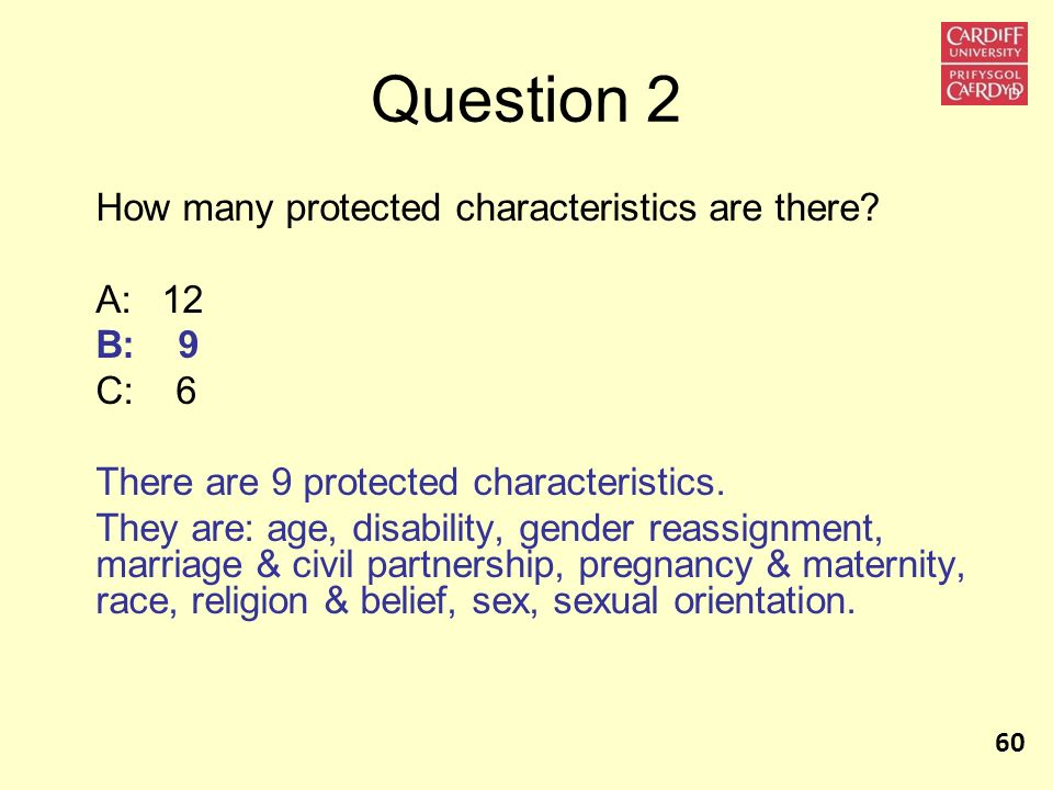 Question 2 How many protected characteristics are there A: 12 B: 9
