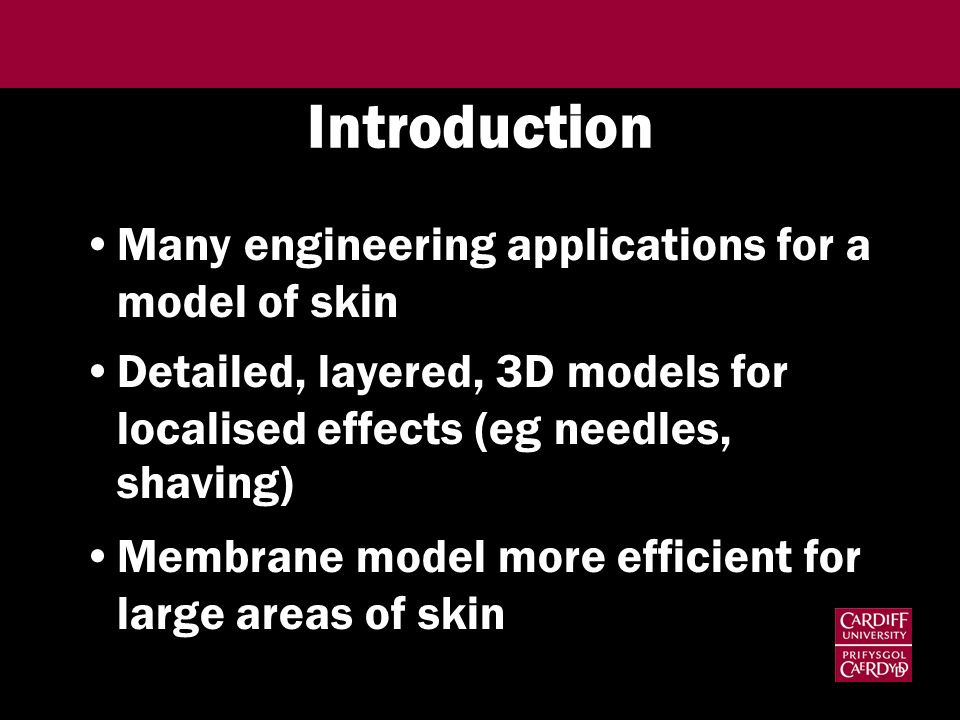 Introduction Many engineering applications for a model of skin