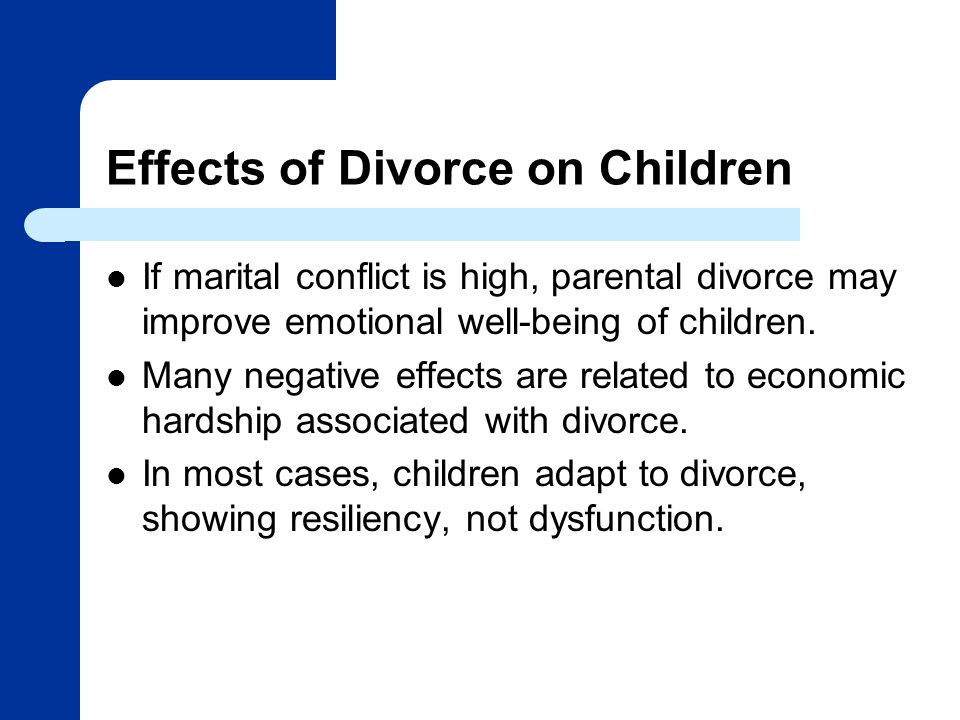 the effects of divorce on children Divorce and separation have direct impact on children's development in addition to understanding how they can influence behaviour, this topic aims to provide a better understanding of the possible effects according to the child's age and how to lessen these effects through various interventions.