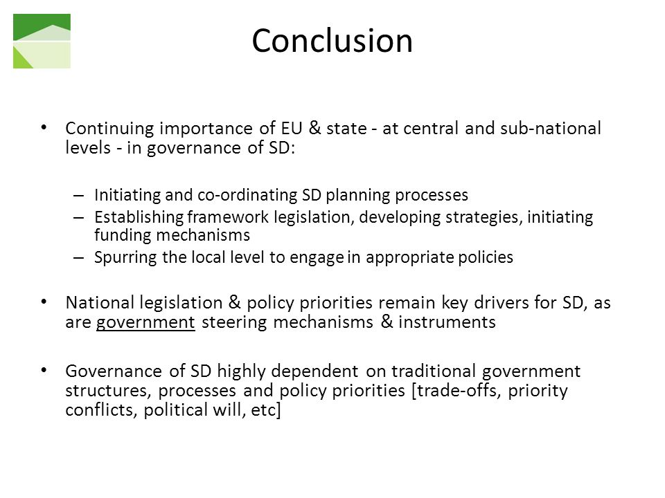 Conclusion Continuing importance of EU & state - at central and sub-national levels - in governance of SD: