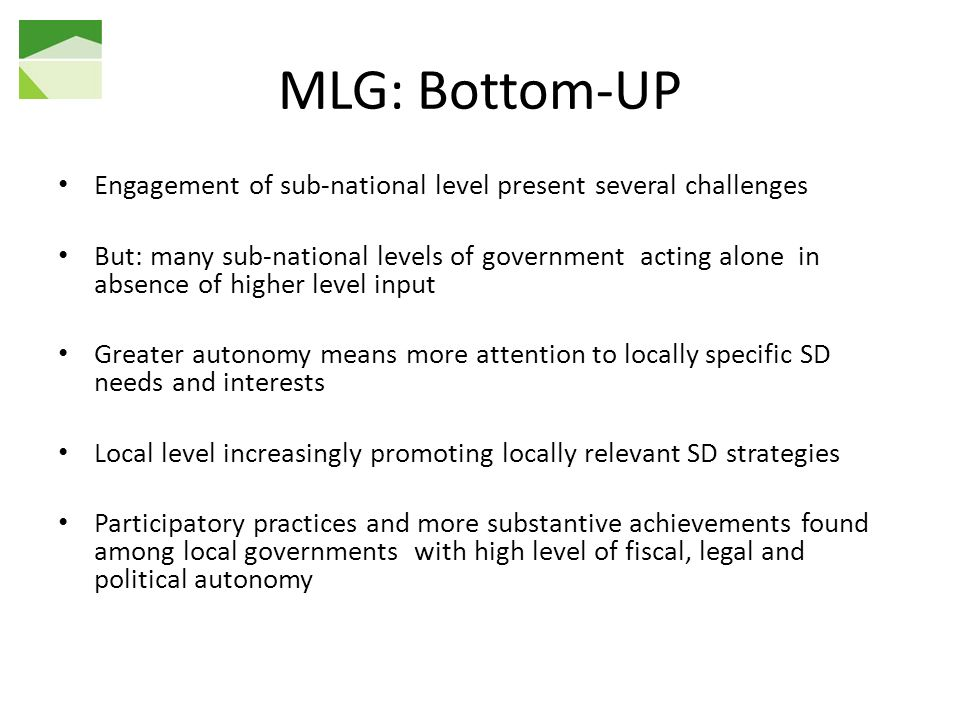 MLG: Bottom-UP Engagement of sub-national level present several challenges.
