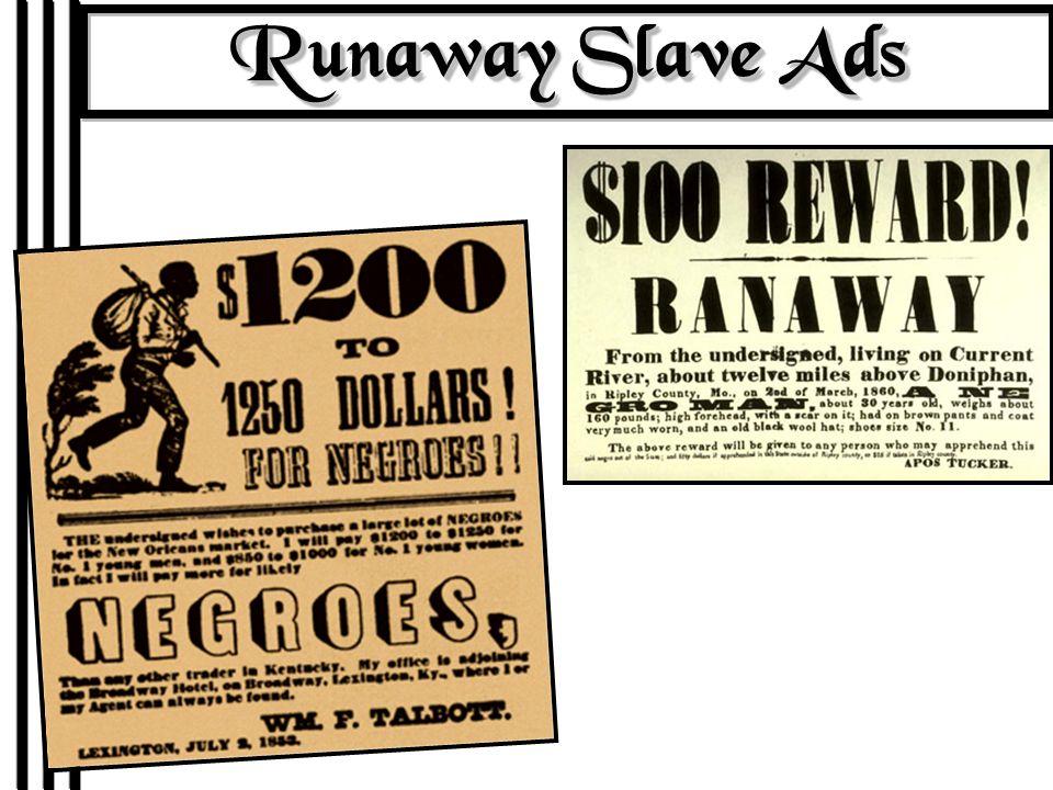 runaway slave advertisements essay Runaway slave advertisement from antebellum virginia in this handbill from 1854, a virginia slaveowner advertises a large reward for.