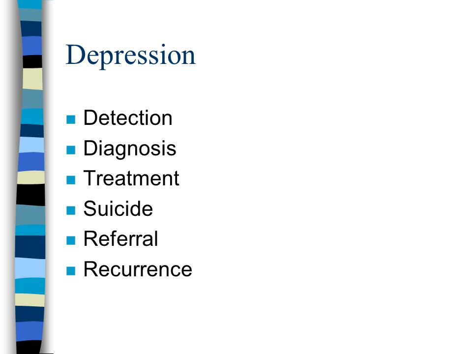 Depression Detection Diagnosis Treatment Suicide Referral Recurrence