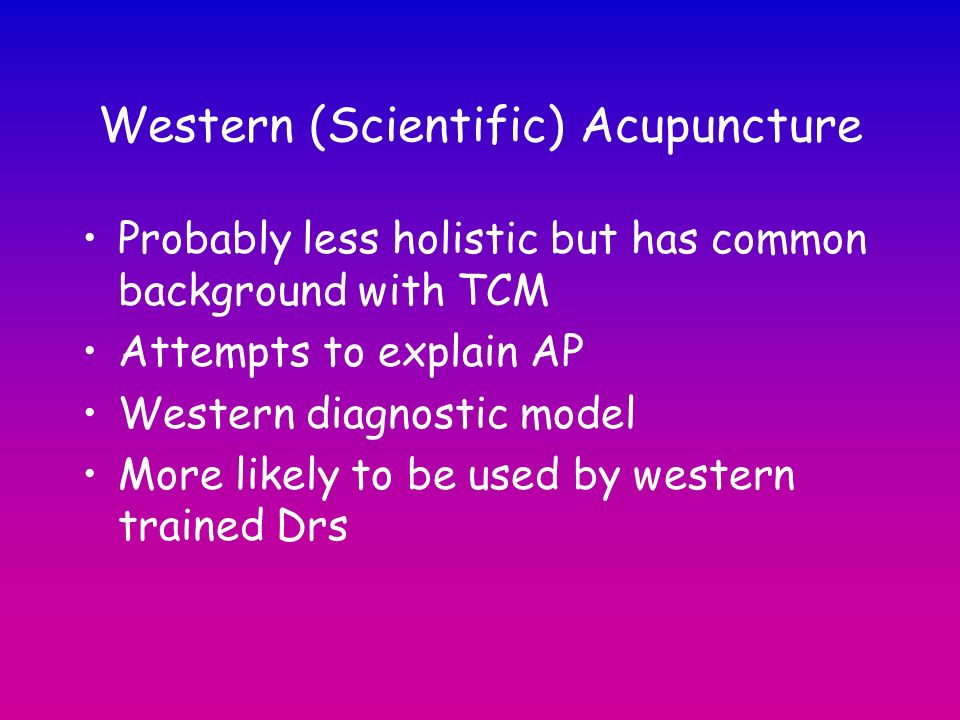 Western (Scientific) Acupuncture