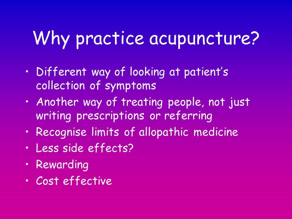 Why practice acupuncture