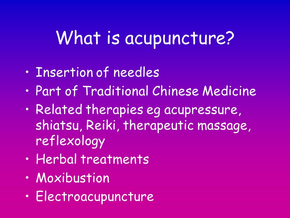 What is acupuncture Insertion of needles