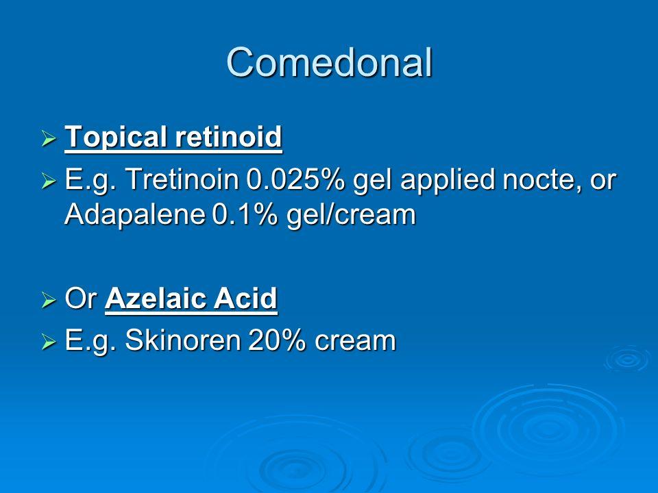 Comedonal Topical retinoid