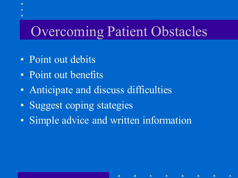 Overcoming Patient Obstacles