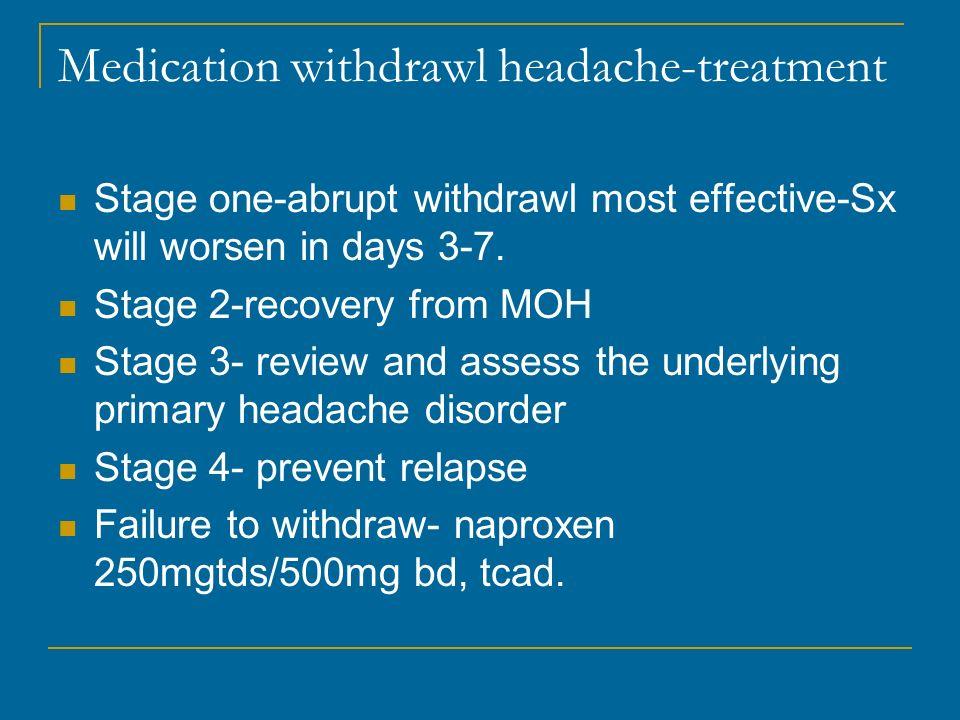 Medication withdrawl headache-treatment
