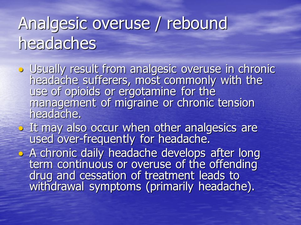 Analgesic overuse / rebound headaches