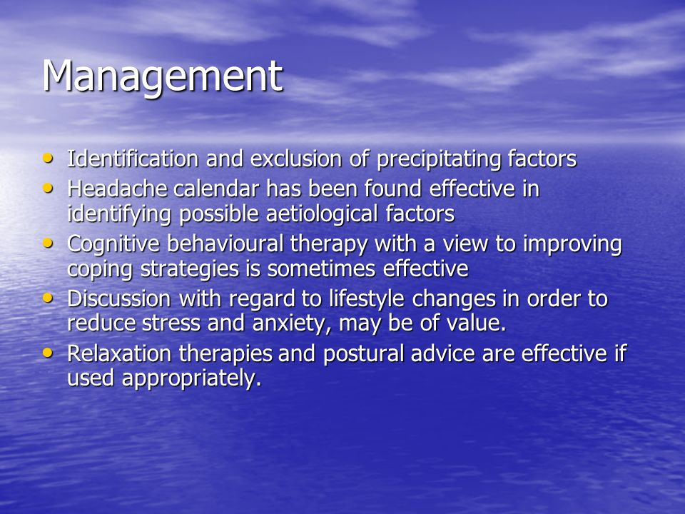 Management Identification and exclusion of precipitating factors
