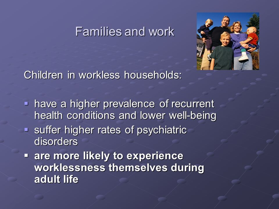 Families and work Children in workless households: