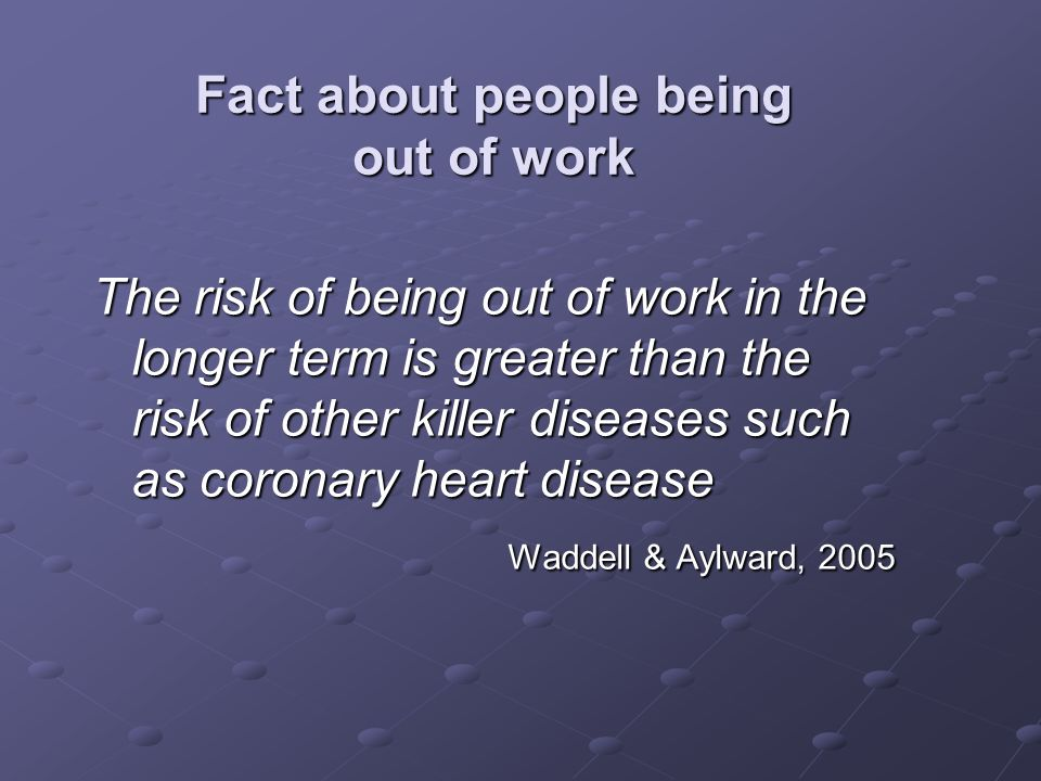 Fact about people being out of work