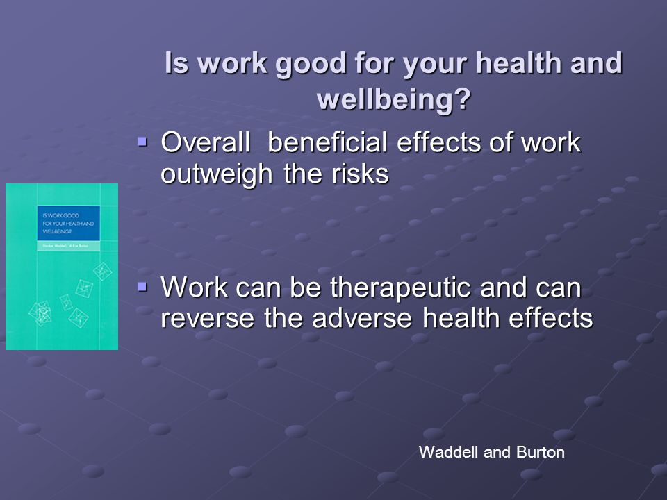 Is work good for your health and wellbeing