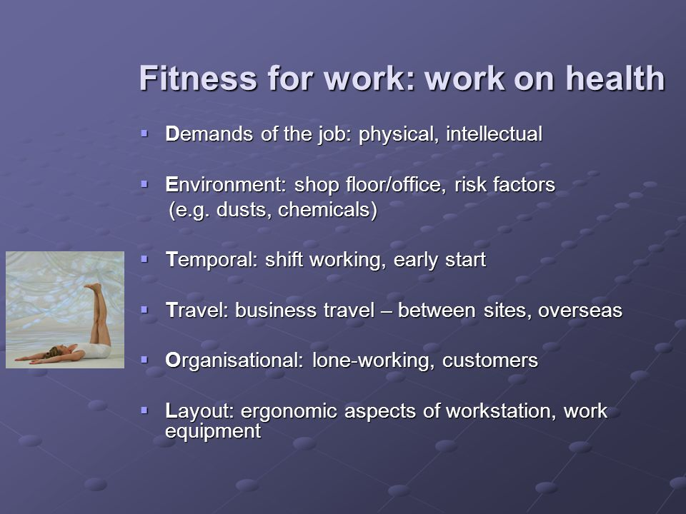Fitness for work: work on health
