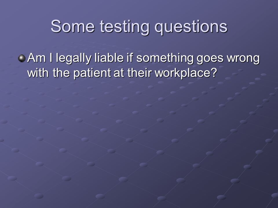 Some testing questions