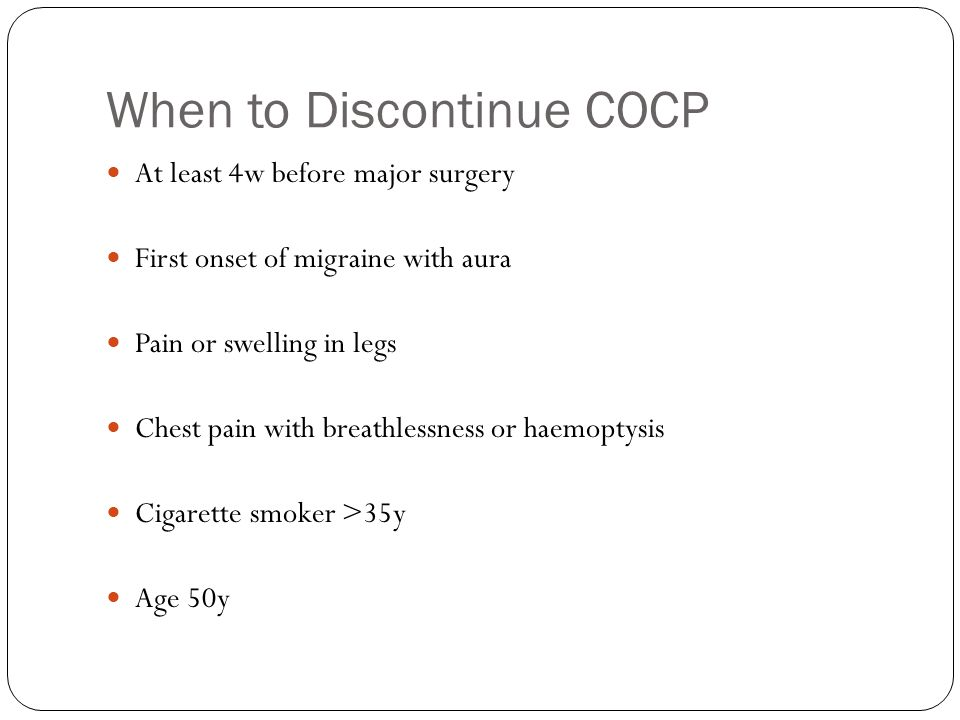 When to Discontinue COCP