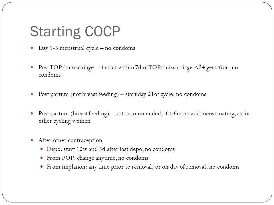 Starting COCP Day 1-5 menstrual cycle – no condoms