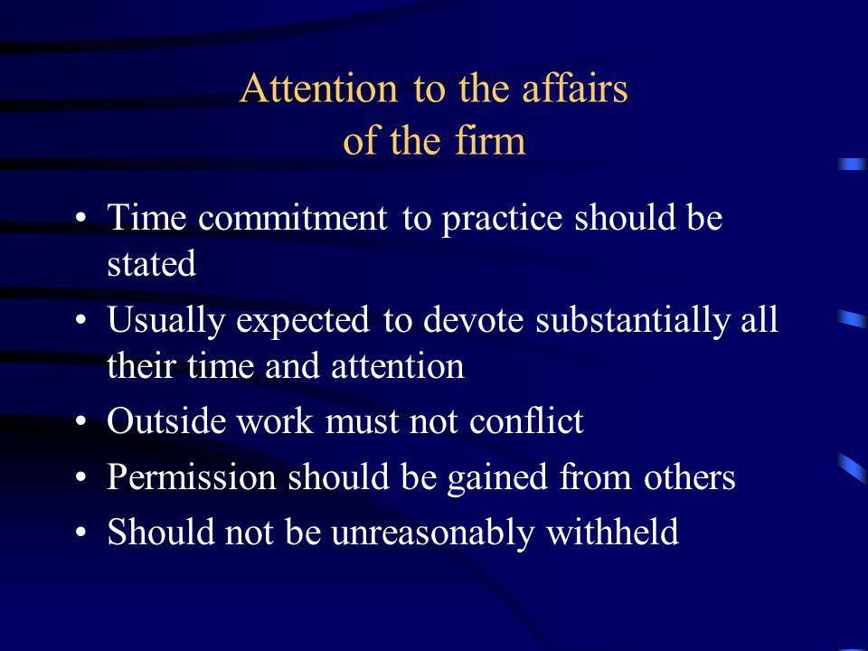 Attention to the affairs of the firm