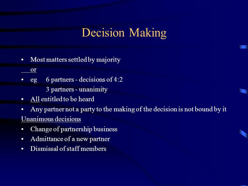 Decision Making Most matters settled by majority or