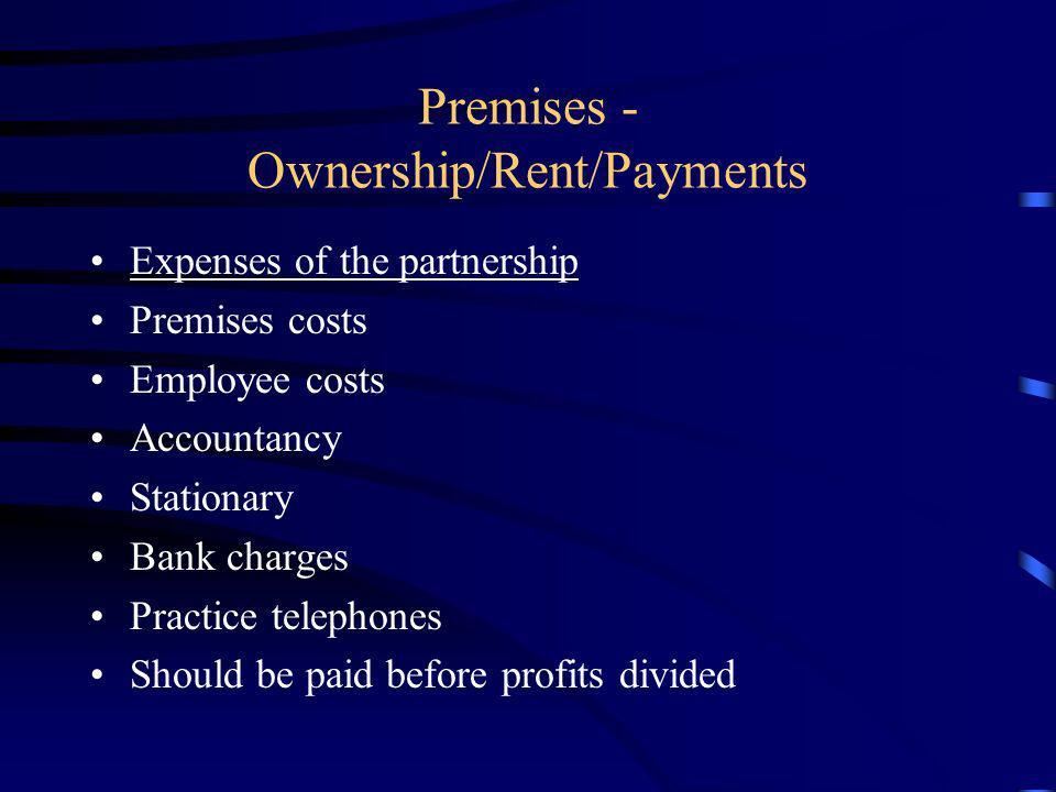 Premises - Ownership/Rent/Payments