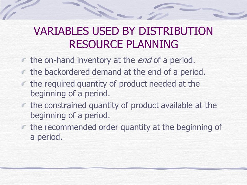 VARIABLES USED BY DISTRIBUTION RESOURCE PLANNING