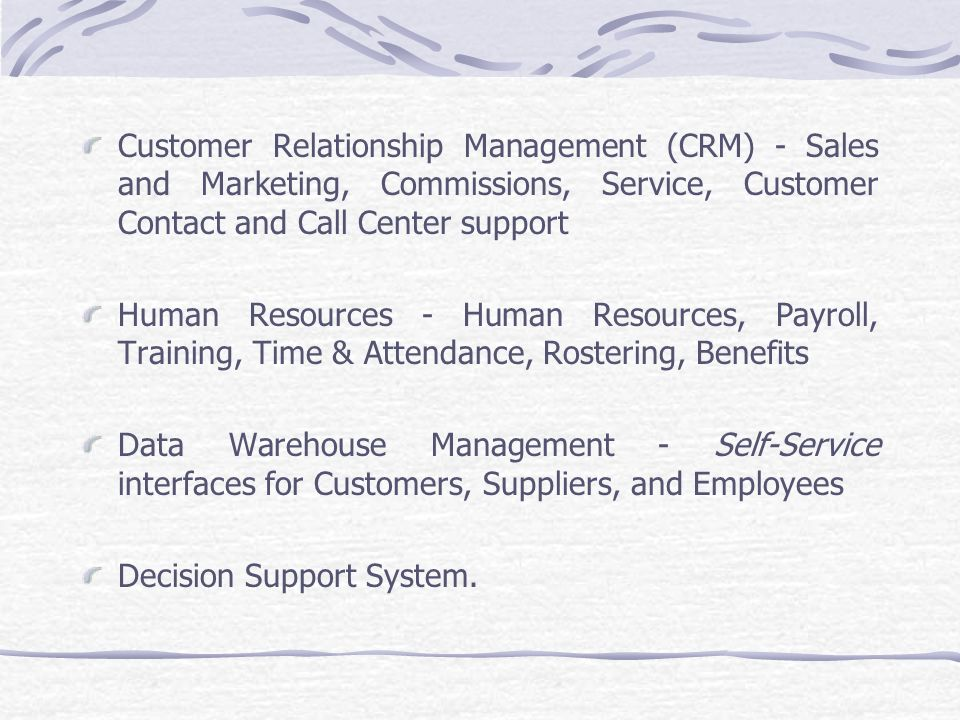 Customer Relationship Management (CRM) - Sales and Marketing, Commissions, Service, Customer Contact and Call Center support