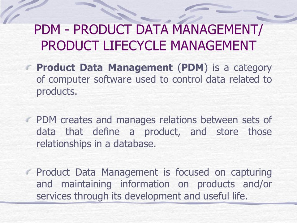 PDM - PRODUCT DATA MANAGEMENT/ PRODUCT LIFECYCLE MANAGEMENT
