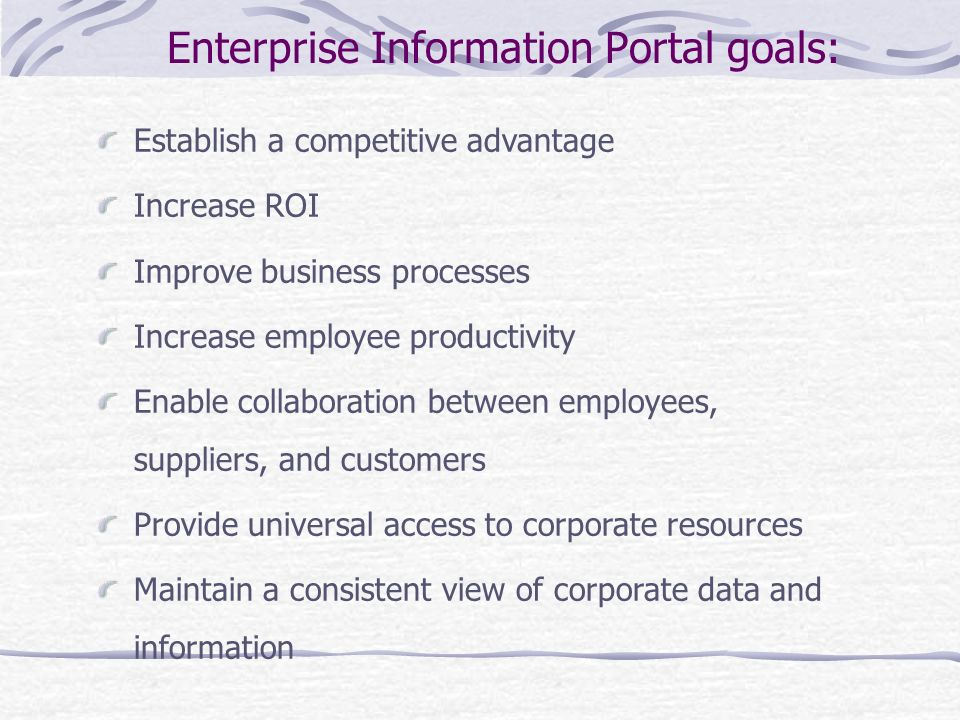 Enterprise Information Portal goals: