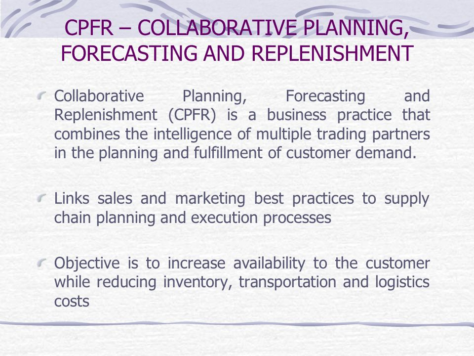 CPFR – COLLABORATIVE PLANNING, FORECASTING AND REPLENISHMENT